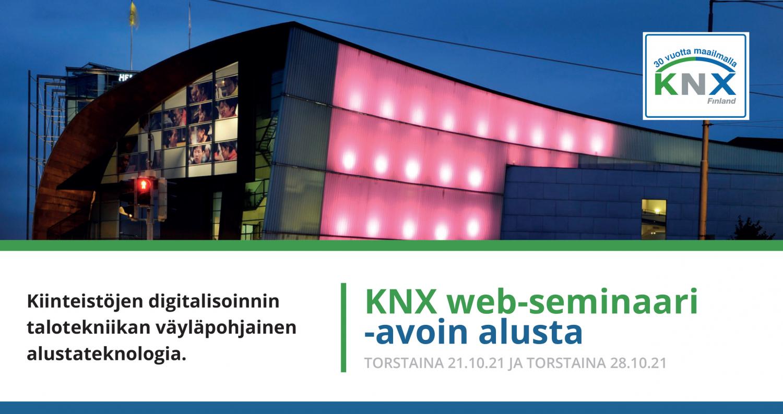 KNX Finland ry järjestää kaikille kiinnostuneille maksuttoman web-seminaarin Kiinteistöjen digitalisoinnin talotekniikan väyläpohjainen alustateknologia torstaina 21.10. ja torstaina 28.10.